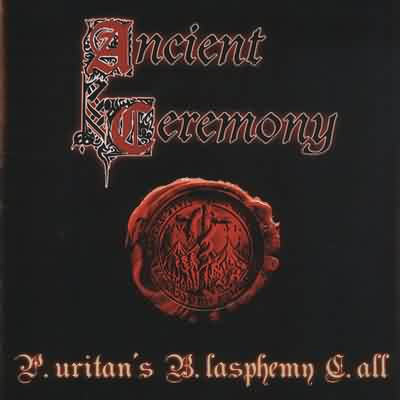 ANCIENT CEREMONY - Puritan's Blasphemy Call