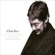 Chris Rea - Fool If You Think It's Over. The Definitive Greatest