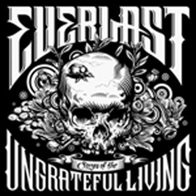 EVERLAST . Songs of the ungrateful living
