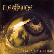 Fleshgore - Wake up for freedom