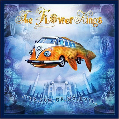 FLOWER KINGS, THE - The sum of no evil