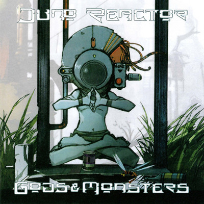 JUNO REACTOR- Gods & monsters
