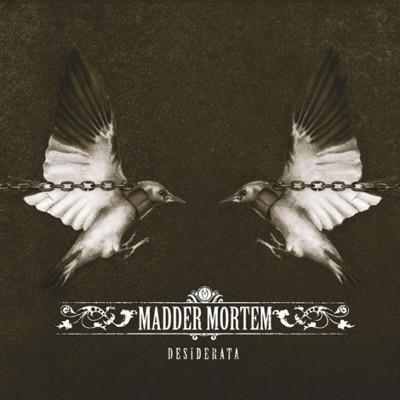 MADDER MORTEM - Desiderata