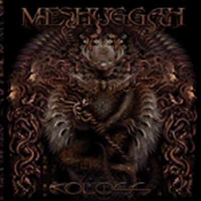 MESHUGGAH .Koloss