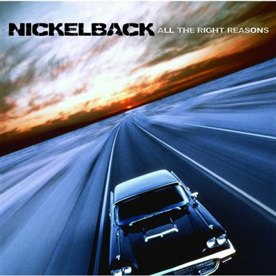 Nickelback. All the Right Reasons