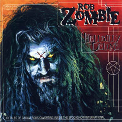 ROB ZOMBIE - Hellbilly Deluxe - Hellbilly Deluxe