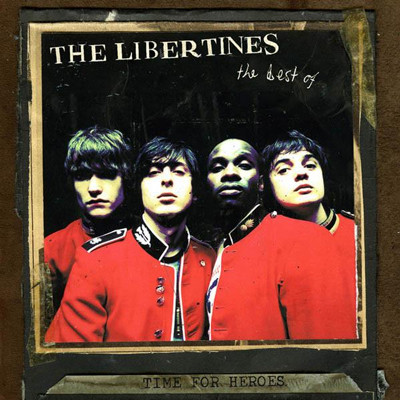 THE LIBERTINES - Time for heroes. the best of