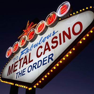 THE ORDER - metal casino
