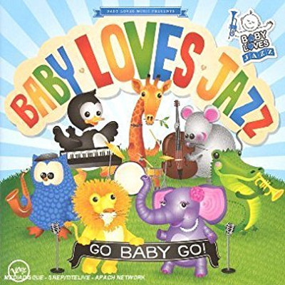 BABY LOVES JAZZ - Go baby go!