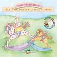Baby's First Music - All the pretty little horses