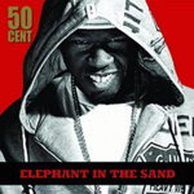 50 CENT - Elephant in the sand