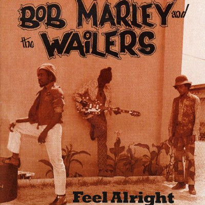 BOB MARLEY AND THE WAILERS - Feel alright