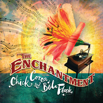 CHICK COREA/BELA FLECK - The enchantment