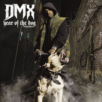 DMX - Year of the dog Again