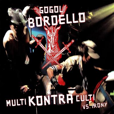 GOGOL BORDELLO - Multi kontra culti