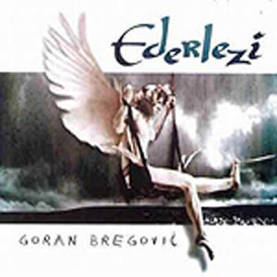 GORAN BREGOVIC - Ederlezi