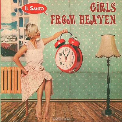 Il Santo - Girls From Heaven