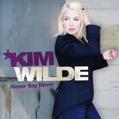 Kim Wilde - Never say never
