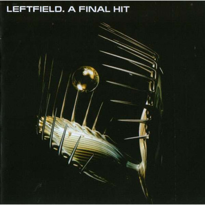 LEFTFIELD A FINAL HIT - The best
