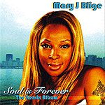 Mary J Blige - soul is forever (remix album)