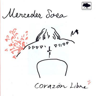 Mercedes Sosa. Corazon libre
