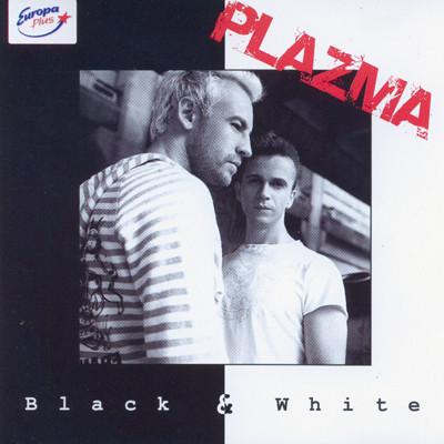 PLAZMA - Black & white