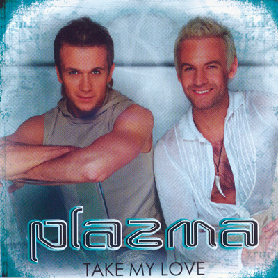 PLAZMA - Take my love