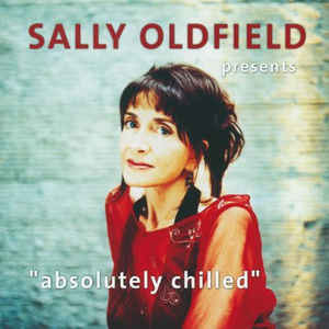 Sally Oldfield - Absolutely chilled