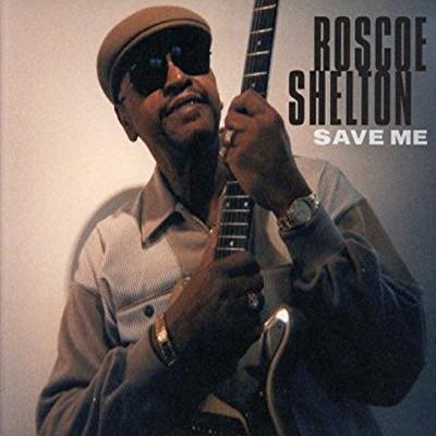 SHELTON ROSCOE - Save me