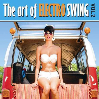 The art of Electro Swing vol.2