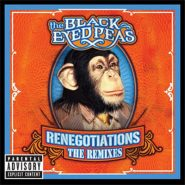 The Black Eyed Peas - Renegotiations : the remixes