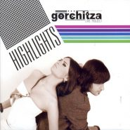 Gorchitza . Highlights