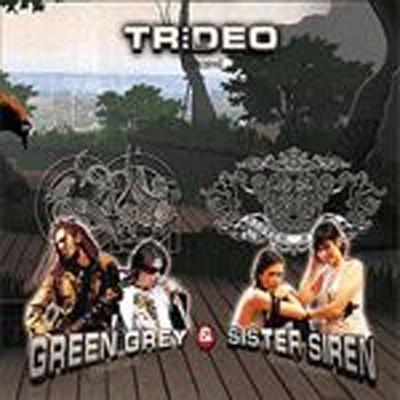 Green Grey & Sister Siren - Tr:deo