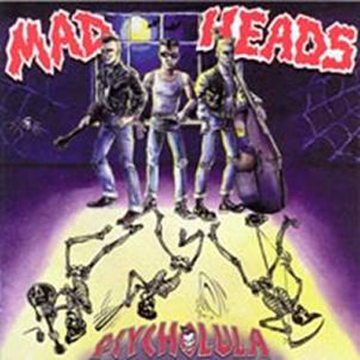 "Mad Heads ""Psycholula"""