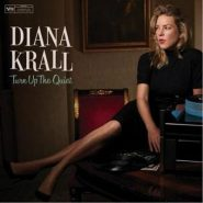 """DIANA KRALL """"Turn Up The Quiet"""""""