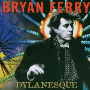 FERRY BRYAN - DYLANESQUE