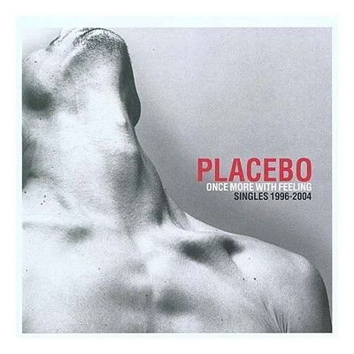 Placebo. Once More With Feeling. Singles 1996 - 2004