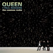 QUEEN & PAUL RODGERS - COSMOS ROCKS