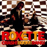 Roxette. Crash! Boom! Bang!
