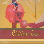 CHILOUT LUX - Global village (2cd)
