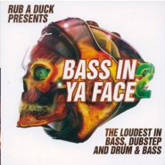 Bass In Ya Face 2