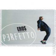 Eros Ramazzottie - Perfetto