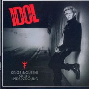 "BILLY IDOL ""King&Queens of the underground"""