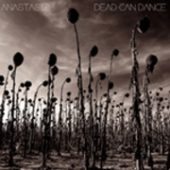 DEAD CAN DANCE . Anastasis