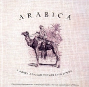 Arabica vol.I - A North African Voyage into Sound