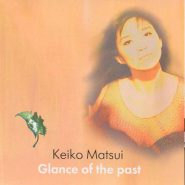 Keiko Matsui. Glance of the past