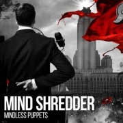 MIND SHREDDER - MINDLESS PUPPETS
