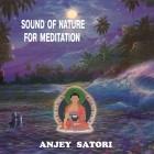 Anjey Satori - Звуки природы для медитации