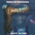 Anjey Satori - Путешествие в подсознание