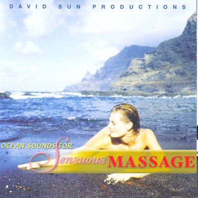 "DAVID SUN – ""OCEAN SOUNDS FOR SENSIOUS MASSAGE"""